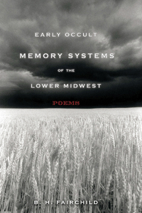 Early Occult Memory Systems of the Lower Midwest – Poems early poems