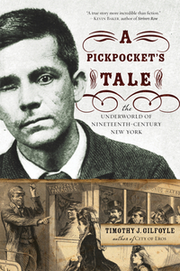 A Pickpocket?s Tale – The Underworld of Nineteenth–Century New York spook s slither s tale