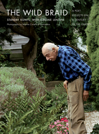 The Wild Braid – A Poet Reflects on a Century in the Garden the wild braid – a poet reflects on a century in the garden