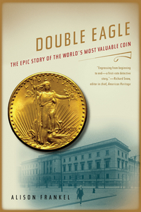 Double Eagle – The Epic Story of the World?s Most Valuable Coin sanjay s story
