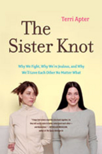 The Sister Knot – Why We Fight, Why We?re Jealous and Why We?ll Love Each Other No Matter What we