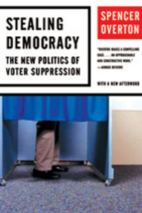 Stealing Democracy – The New Politics of Voter Suppression strict democracy burning the bridges in politics