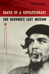 Death of a Revolutionary – Che Guevara?s Last Mission Revised