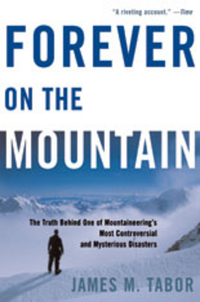 Forever On The Mountain – The Truth Behind One Of Mountaineering?s Most Controversial and Mysterious Disasters forever on the mountain – the truth behind one of mountaineering s most controversial and mysterious disasters