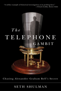 The Telephone Gambit – Chasing Alexander Graham Bell?s Secret plath s the bell jar
