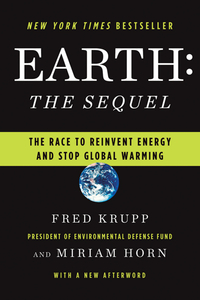 Earth The Sequel – The Race to Reinvent Energy and Stop Global Warming alex benedict tothe earth