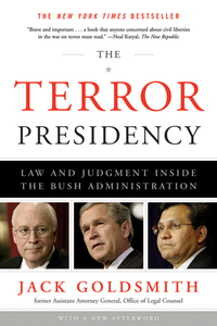 The Terror Presidency – Law and Judgement Inside the Bush Adminstration law ethics and the war on terror