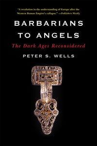 Barbarians to Angels – The Dark Ages Reconsidered information ages
