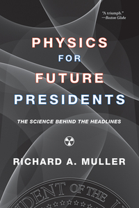 Physics for Future Presidents – The Science Behind the Headlines