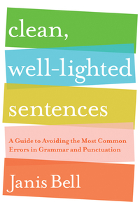 Clean, Well–Lighted Sentences – A Guide to Avoiding the Most Common Errors in Grammar and Punctuation longman dictionary of common errors