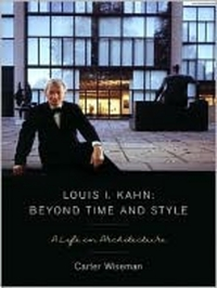 Louis I Kahn, Beyond Time and Style – A Life in Architecture solidarity in biomedicine and beyond