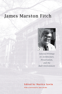 James Marston Fitch – Selecting Writings on Architecture, Preservation and the Built Environment купить