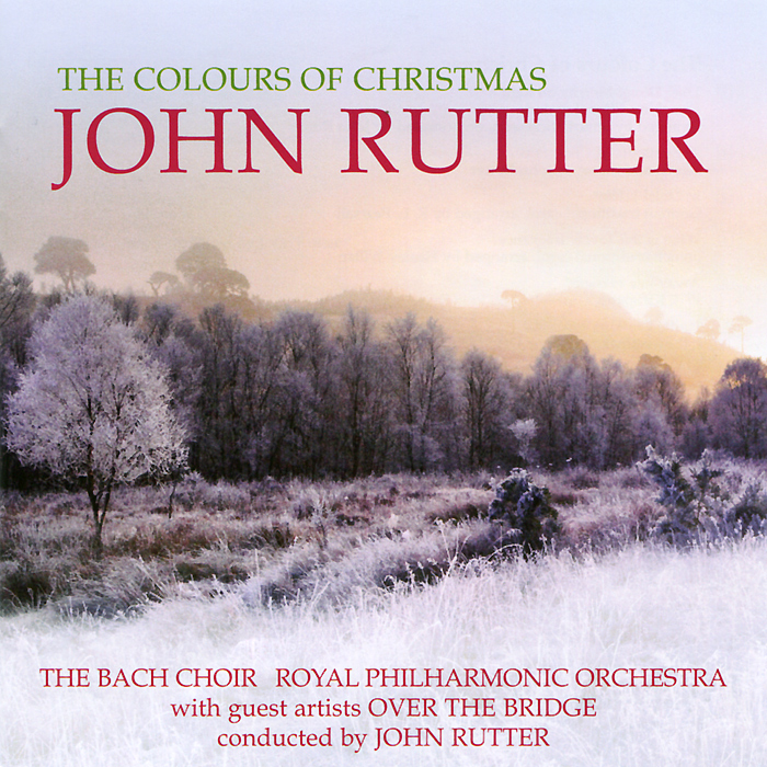 John Rutter. The Colours Of Christmas