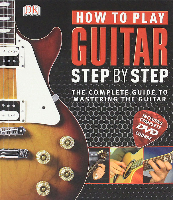How to Play Guitar Step by Step (+ DVD-ROM) the next step guide to building startup fina