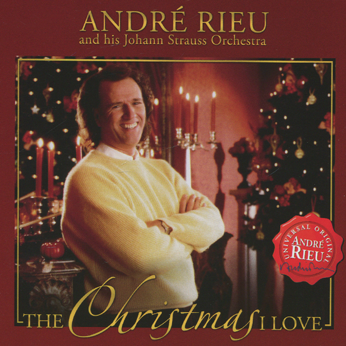 Андрэ Рье,Johann Strauss Orchestra Andre Rieu. The Christmas I Love андрэ рье andre rieu strauss