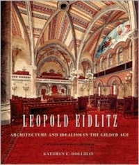 Leopold Eidlitz – Architecture and Idealism in the Gilded Age h paul jeffers diamond jim brady prince of the gilded age
