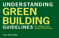 Understanding Green Building Guidelines – For Students and Young Professionals traci rose rider understanding green building materials