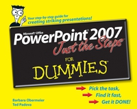 PowerPoint® 2007 Just the StepsTM For Dummies® the imactm for dummies®