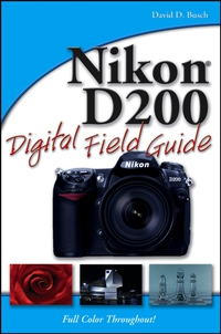 Nikon® D200 Digital Field Guide nikon® d200 digital field guide