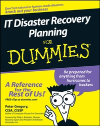 IT Disaster Recovery Planning For Dummies® dwight spivey iphone for seniors for dummies