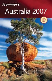 Frommer?s® Australia 2007 frommer s® portable australia s great barrier reef