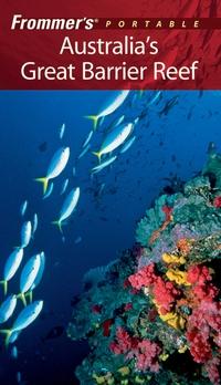 Frommer?s® Portable Australia?s Great Barrier Reef frommer s® portable australia s great barrier reef