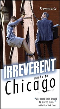 Frommer?s® Irreverent Guide to Chicago pocket guide to chicago architecture