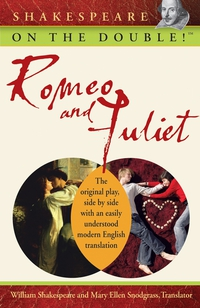 Shakespeare on the Double!TM Romeo and Juliet romeo and juliet