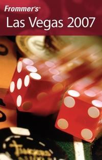 Frommer?s® Las Vegas 2007 frommer s® alaska 2002