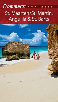 Frommer?s® Portable St. Maarten/St. Martin, Anguilla & St. Barts st