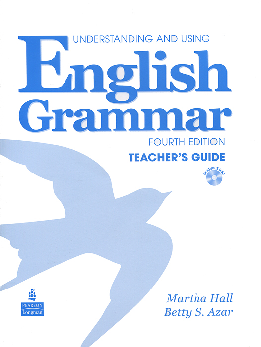 Understanding and Using English Grammar: Teacher's Guide (+ CD-ROM) grammar and vocabulary for first and first for schools book with answers