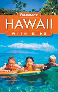Frommer?s® Hawaii with Kids