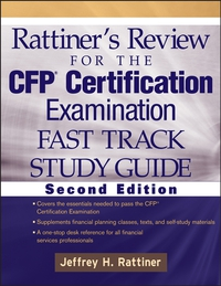 Rattiner?s Review for the CFP Certification Examination, Fast Track, Study Guide david buckham executive s guide to solvency ii
