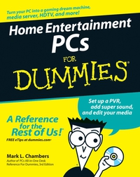 Home Entertainment PCs For Dummies®