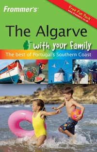 Frommer?s® The Algarve With Your Family frommer s® northern italy s best–loved driving tours