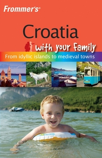 Frommer?s® Croatia with Your Family frommer s® alaska 2002