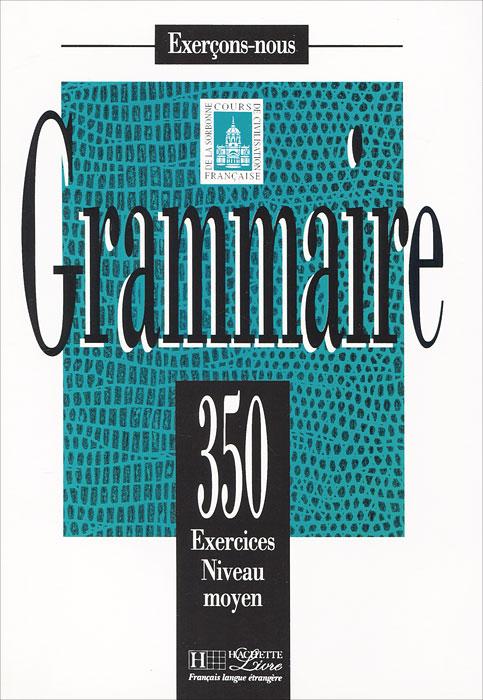Exercons-Nous: Grammaire: 350 Exercices Niveau moyen connexions cahier d exercices niveau 2 cd