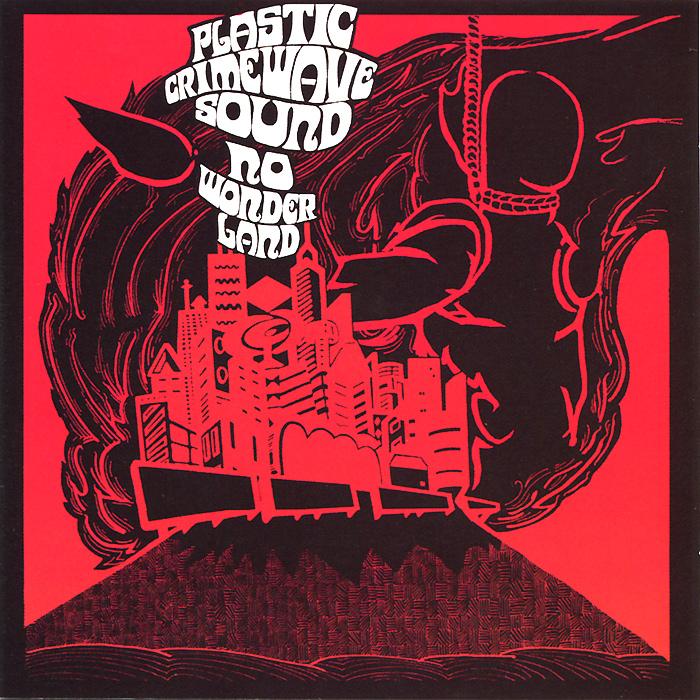 Plastic Crimewave Sound Plastic Crimewave Sound. No Wonderland junger sound structures