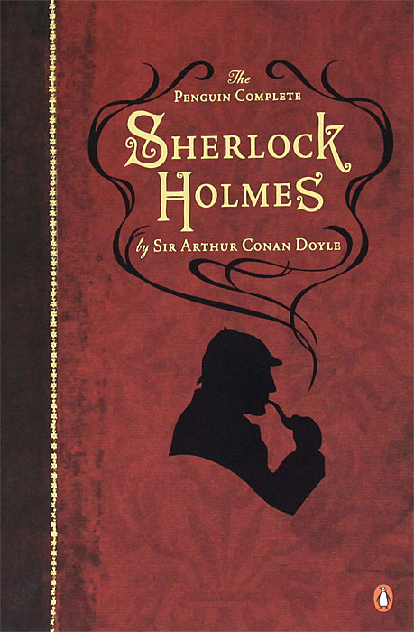 The Penguin Complete Sherlock Holmes sherlock holmes complete short stories