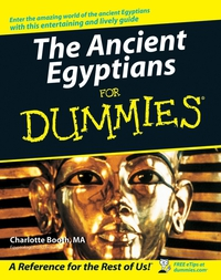 The Ancient Egyptians For Dummies® the imactm for dummies®
