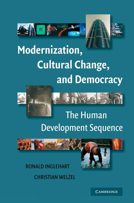 Modernization, Cultural Change, and Democracy: The Human Development Sequence change from a human perspective