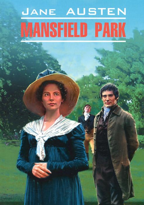 Jane Austen Mansfield Park austen j mansfield park мэнсфилд парк роман на англ яз