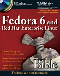 FedoraTM 6 and Red Hat® Enterprise Linux® Bible red hat® fedoratm linux®3 for dummies®