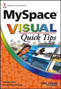 MySpaceTM Visual QuickTM Tips ryan hupfer myspacetm for dummies®