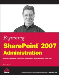 Beginning SharePoint® 2007 Administration sharepoint foundation 2010 administration 24 hour trainer