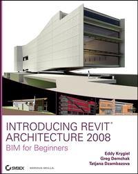 Introducing Revit Architecture 2008 mastering autodesk revit mep