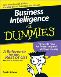 Business Intelligence For Dummies® dwight spivey iphone for seniors for dummies