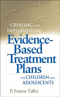 Creating and Implementing Evidence–Based Treatment Plans for Children and Adolescents david parmenter key performance indicators developing implementing and using winning kpis