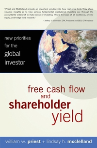 Free Cash Flow and Shareholder Yield timothy jury cash flow analysis and forecasting the definitive guide to understanding and using published cash flow data