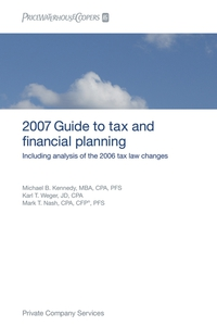 PricewaterhouseCoopers Guide to Tax and Financial Planning, 2007 cfp board financial planning competency handbook